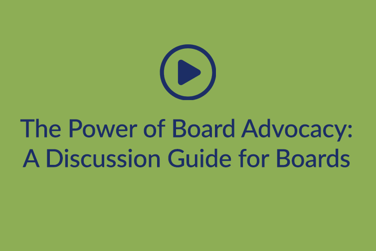 The Power of Board Advocacy: A Discussion Guide for Boards