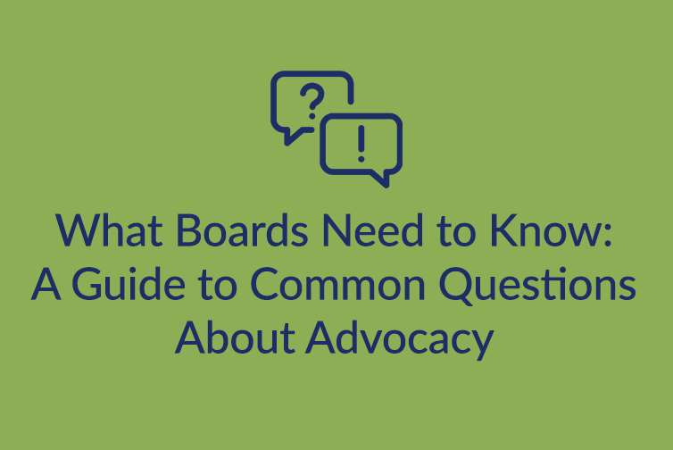 What Boards Need to Know: A Guide to Common Questions About Advocacy